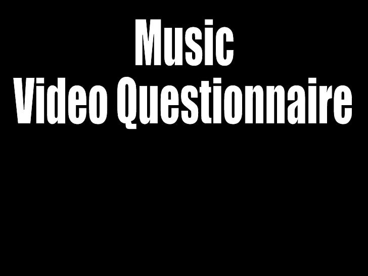 Music  Video Questionnaire