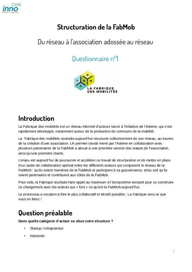 Structuration de la FabMob Du réseau à l'association adossée au réseau Questionnaire n°1 Introduction La Fabrique des mobi...