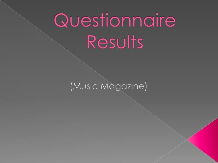 Questionnaire Results<br />(Music Magazine)<br />