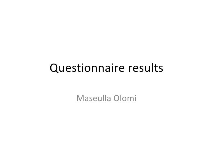 Questionnaire results Maseulla Olomi