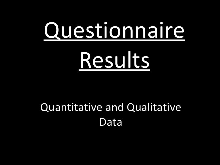 Questionnaire Results Quantitative and Qualitative Data