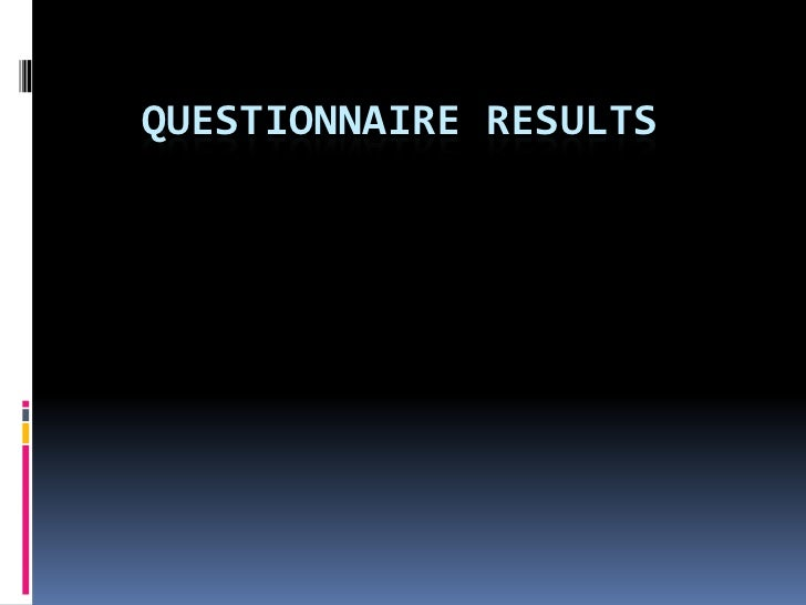 Questionnaire Results <br />