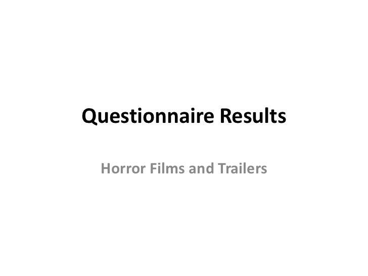 Questionnaire Results Horror Films and Trailers