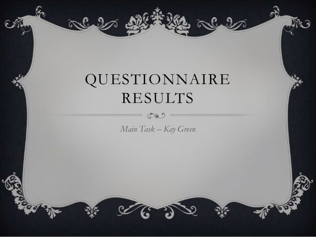 QUESTIONNAIRE   RESULTS   Main Task – Kay Green