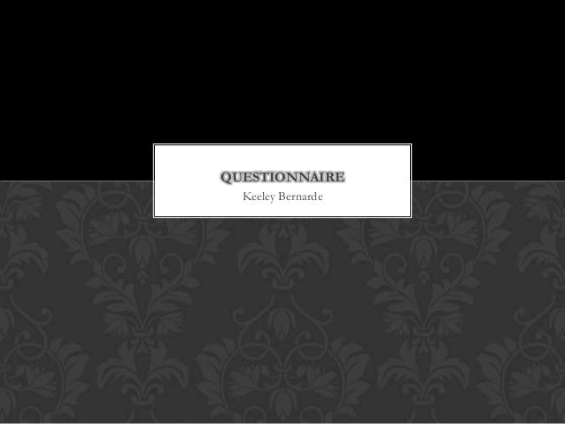 QUESTIONNAIRE Keeley Bernarde