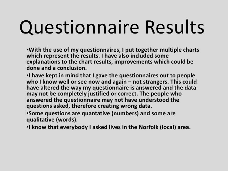 analyse questionnaire results dissertation Survey help and analysis is available for student researchers who are administering a survey instrument for dissertation or professional research.
