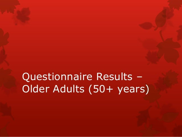 Questionnaire Results – Older Adults (50+ years)