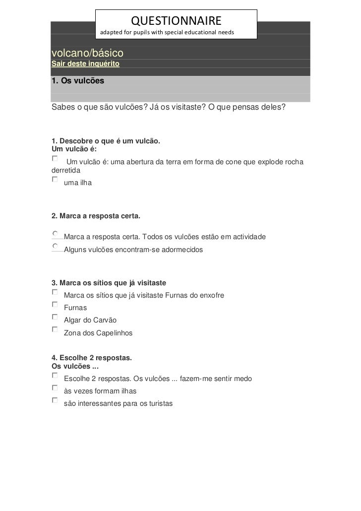 QUESTIONNAIRE              adapted for pupils with special educational needsvolcano/básicoSair deste inquérito1. Os vulcõe...