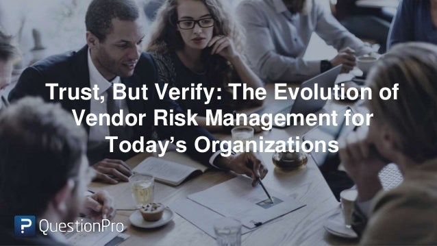 Trust, But Verify: The Evolution of Vendor Risk Management for Today's Organizations