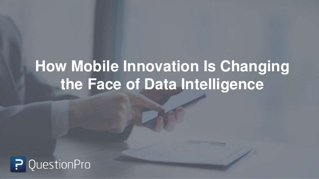 How Mobile Innovation Is Changing the Face of Data Intelligence