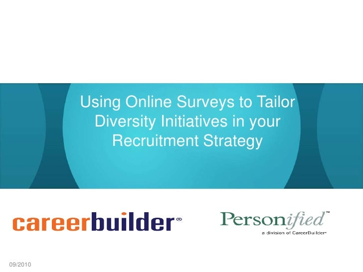 Using Online Surveys to Tailor Diversity Initiatives in your Recruitment Strategy<br />09/2010<br />