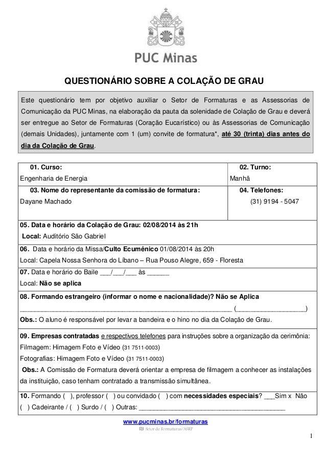 www.pucminas.br/formaturas ₪ Setor de Formaturas/ASRP 1 QUESTIONÁRIO SOBRE A COLAÇÃO DE GRAU Este questionário tem por obj...