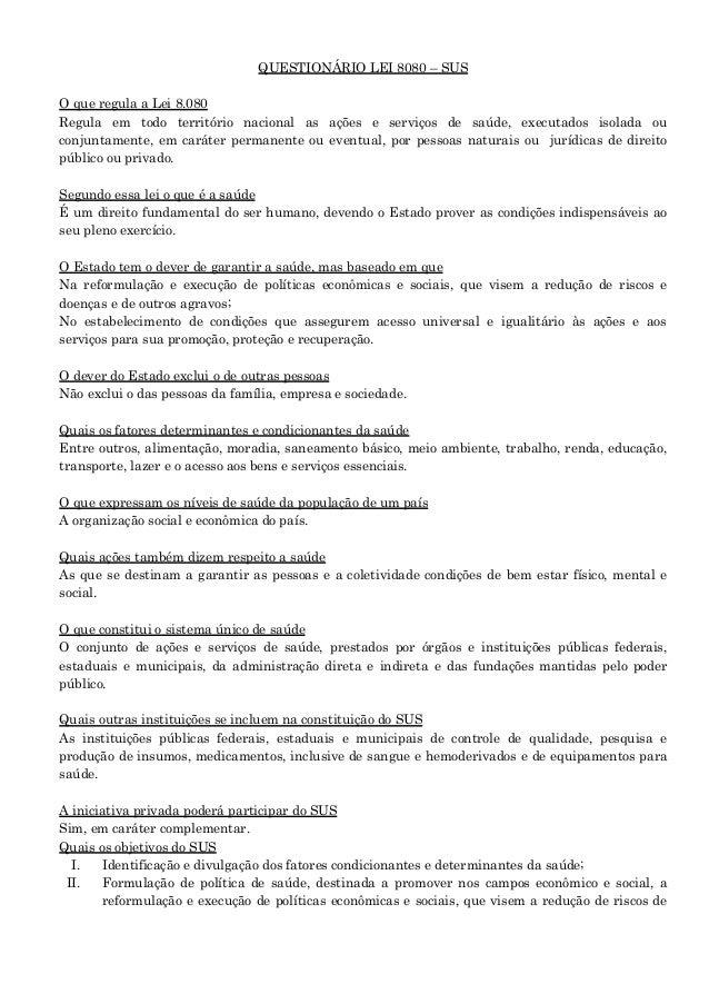 QUESTIONÁRIO LEI 8080 – SUS O que regula a Lei 8.080 Regula em todo território nacional as ações e serviços de saúde, exec...