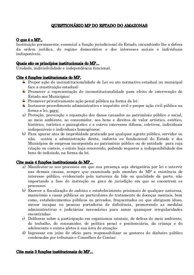 QUESTIONÁRIO MP DO ESTADO DO AMAZONAS O que é o MP.. Instituição permanente, essencial a função jurisdicional do Estado, i...