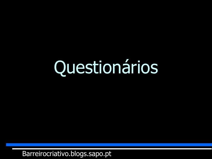 Questionários Inquiridos: Barreirocriativo.blogs.sapo.pt