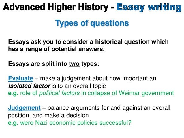 history essay question types Essay writing in higher history is very important overall, 70% of your grade will be ascertained from the essays you write, 30% from your extended essay and 40% from your 2 essays in paper 1 of.