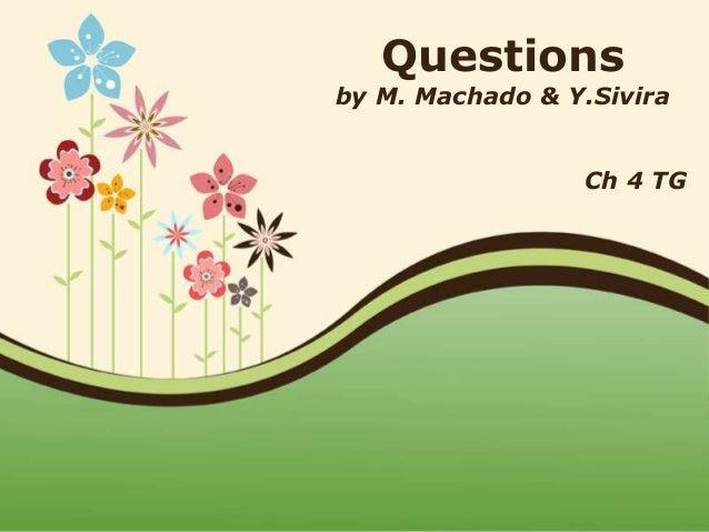 Page 1 Questions by M. Machado & Y.Sivira Ch 4 TG