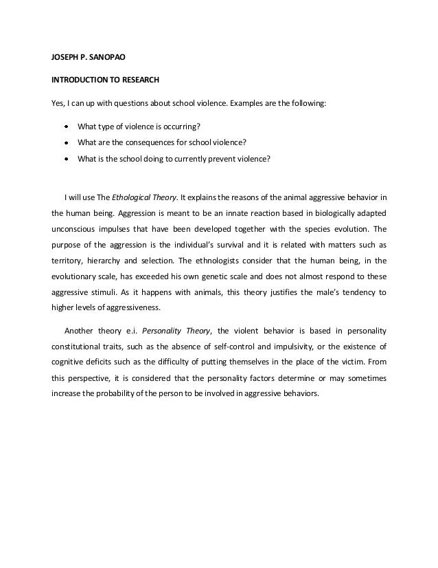 JOSEPH P. SANOPAO INTRODUCTION TO RESEARCH Yes, I can up with questions about school violence. Examples are the following:...
