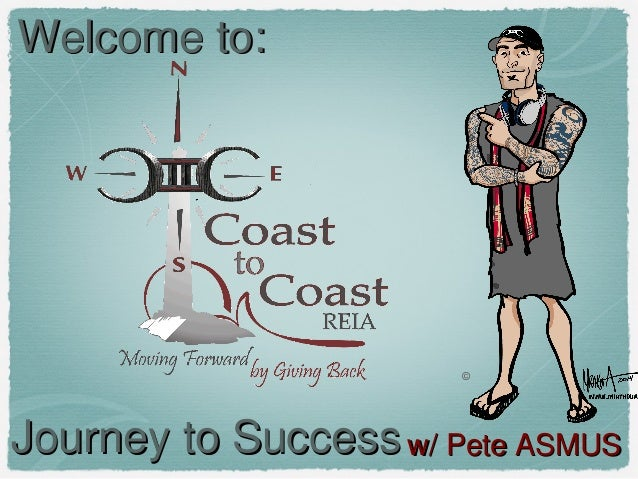Welcome to:  ©  Journey to Success w/ Pete ASMUS