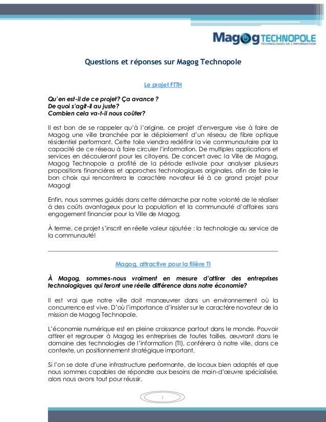 Questions et réponses sur Magog Technopole Le projet FTTH Qu'en est-il de ce projet? Ça avance ? De quoi s'agit-il au just...