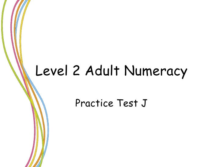 Level 2 Adult Numeracy Practice Test J