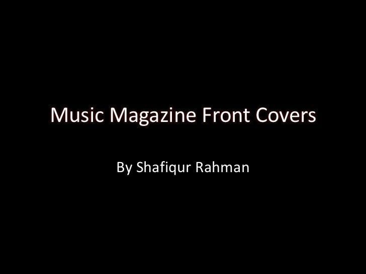 Music Magazine Front Covers      By Shafiqur Rahman