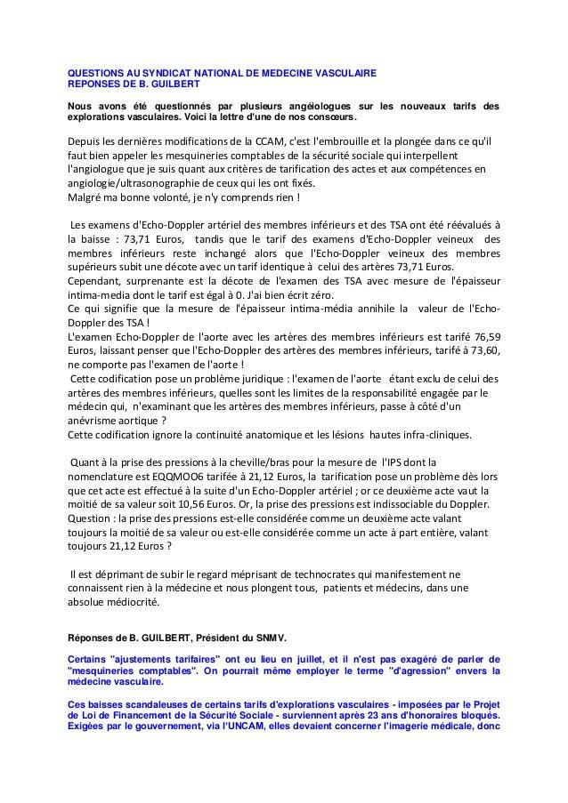 QUESTIONS AU SYNDICAT NATIONAL DE MEDECINE VASCULAIRE REPONSES DE B. GUILBERT Nous avons été questionnés par plusieurs ang...