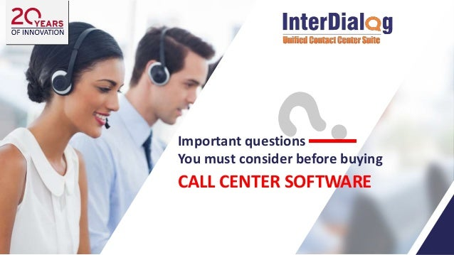 Important questions You must consider before buying CALL CENTER SOFTWARE