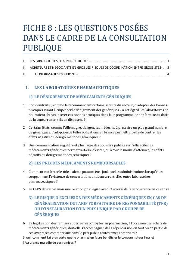 1 FICHE 8 : LES QUESTIONS POSÉES DANS LE CADRE DE LA CONSULTATION PUBLIQUE I. LES LABORATOIRES PHARMACEUTIQUES...............