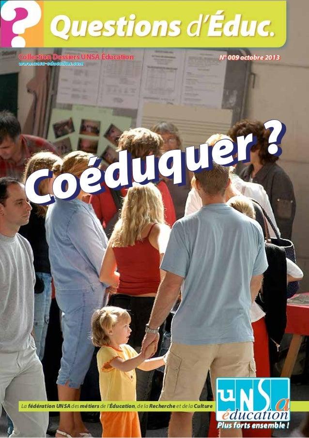 Collection Dossiers UNSA Éducation www.unsa-education.com  N° 009 octobre 2013 N° 009 octobre 2013  r? ue uq éd Co  La féd...