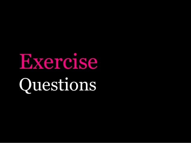 Exercise Questions