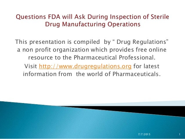Questions FDA will ask during Inspection of Sterile Drug