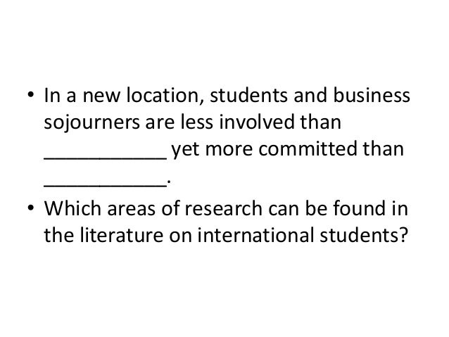 • In a new location, students and business  sojourners are less involved than  ___________ yet more committed than  ______...