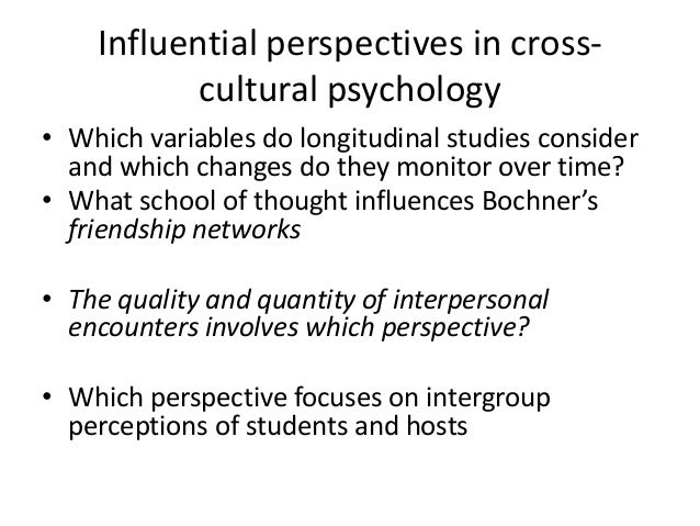 the cross cultural psychology psychology essay Evaluate key theories of cultural variability in the study of human psychology and   searching and reading, essay writing and mcq test preparation and  completion)  essay on a topic in indigenous, cultural, and/or cross-cultural  psychology.