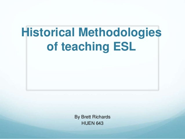 esl teaching methodologies Esl-433n - advanced methodologies of structured english immersion - 8 weeks  the bachelor degree in teaching english as a second language program includes a broad .