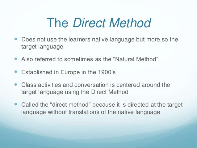 """the effectiveness of direct method in """"the project method"""":  as the desired unification lay specifically in the field of method,  the other under direct compulsion as a most unwelcome task."""