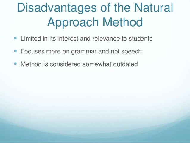 "advantages and disadvantages grammar translation method Advantages and disadvantages grammar translation method the grammar-translation method as ""modern"" languages began to enter the curriculum of european schools in the eighteenth century, they were taught using the same basic procedures that were used for teaching latin."