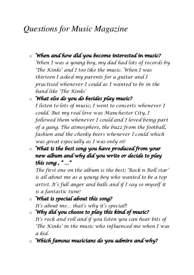 Questions for Music Magazine o When and how did you become interested in music? When I was a young boy, my dad had lots of...