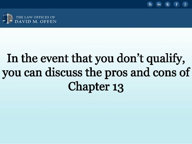 """' V,   'OFFICES OF ' """" DAVID M.  OFFEN  In the event that you don't qualify,  you can discuss the pros and cons of Chapter..."""