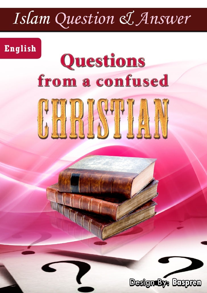 Questions from a confused Christian                               Questions from a confused Christian    I read in the new...