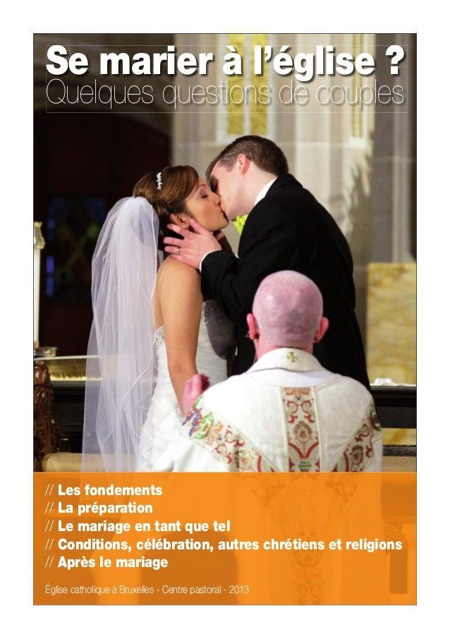 Se marier à l'église? Quelques questions de couples // Les fondements // La préparation // Le mariage en tant que tel // ...