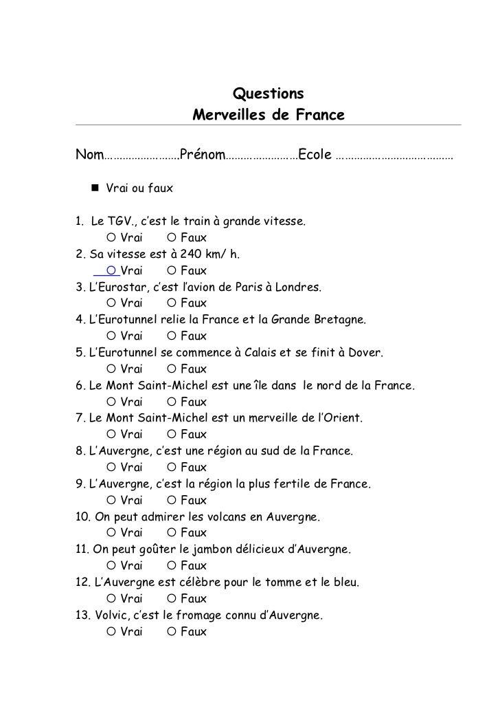 Questions                     Merveilles de FranceNom…………………….Prénom……………………Ecole …………………………………   Vrai ou faux1. Le TGV.,...