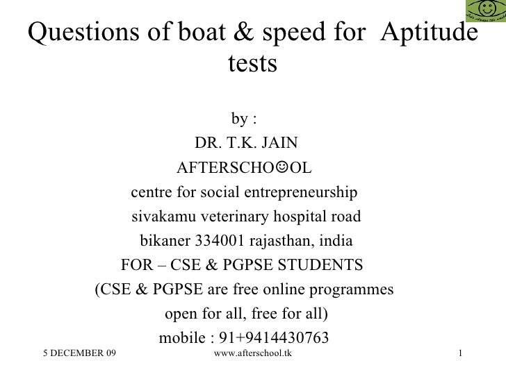 Questions of boat & speed for  Aptitude tests by :  DR. T.K. JAIN AFTERSCHO ☺ OL  centre for social entrepreneurship  siva...