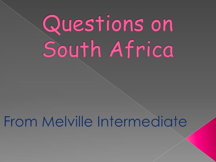 Questions on South Africa<br />From Melville Intermediate<br />