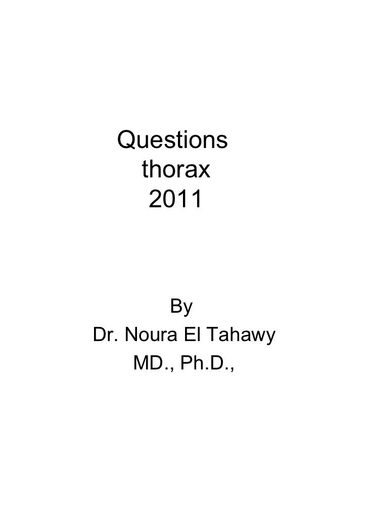 Questions   thorax    2011        ByDr. Noura El Tahawy     MD., Ph.D.,