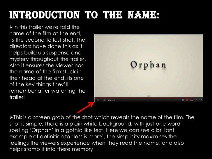 Introduction To the name:In this trailer were told thename of the film at the end,its the second to last shot. Thedirecto...
