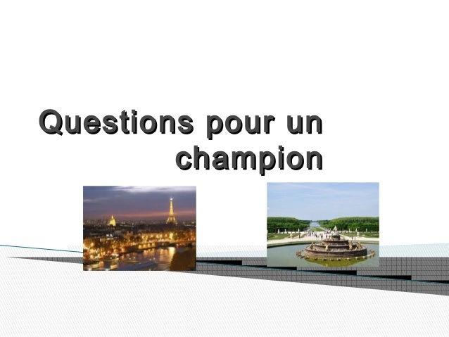 Questions pour unQuestions pour un championchampion