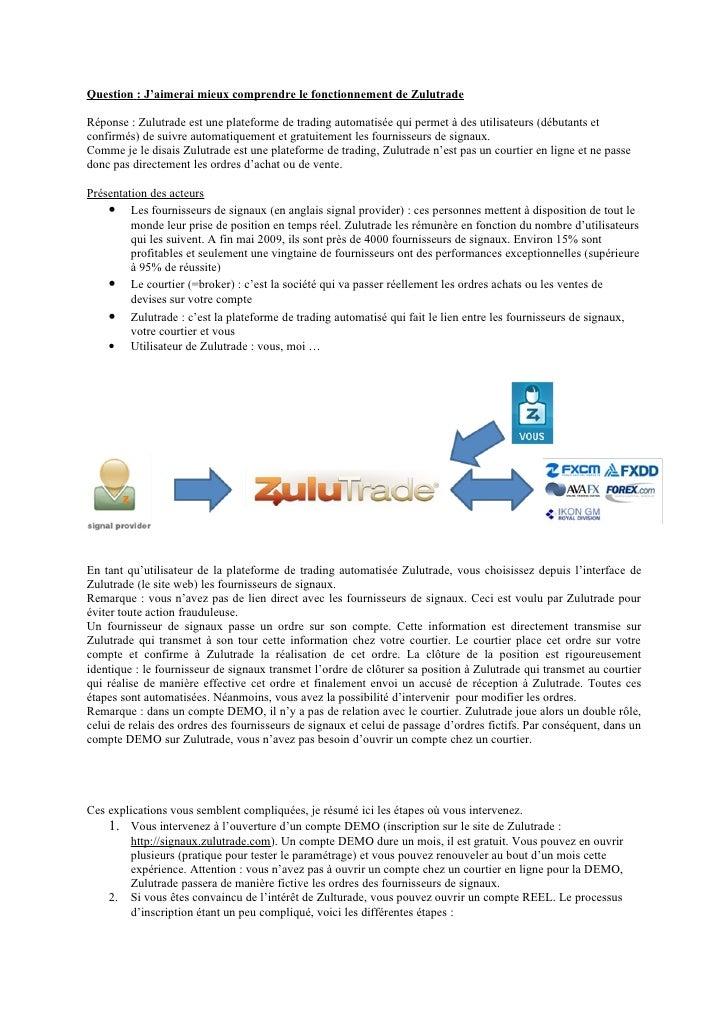 Question : J'aimerai mieux comprendre le fonctionnement de Zulutrade  Réponse : Zulutrade est une plateforme de trading au...