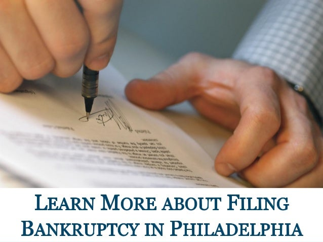 __. - LEARN MORE ABOUT FILING  BANKRUPTCY IN PHILADELPHIA