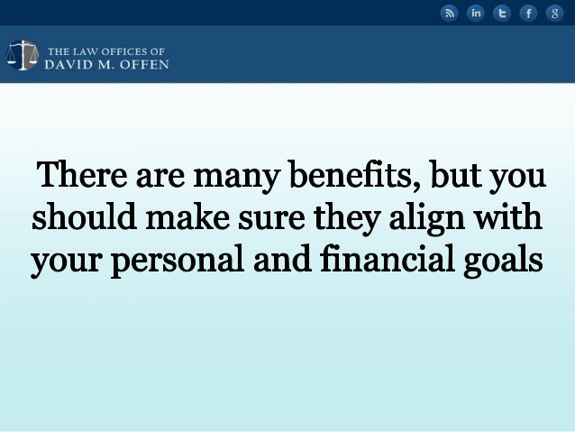 """I II',  THE I. A' OFFICES OF ' """" DAVID M.  OFFEN     There are many benefits,  but you should make sure they align with you..."""